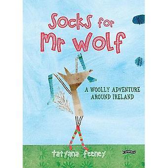 Socks for Mr Wolf - A Woolly Adventure Around Ireland by Tatyana Feene
