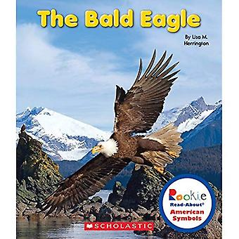 The Bald Eagle (Rookie Read-About: American Symbols)