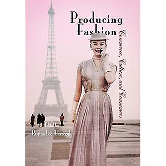 Producing Fashion: Commerce, Culture, and Consumers