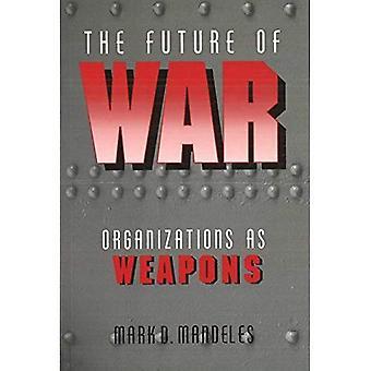 De toekomst van oorlog: organisaties als wapens