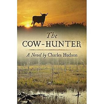 The Cow-Hunter: A Novel