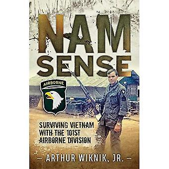 Nam Sense: Surviving Vietnam with 101st Airborne Division