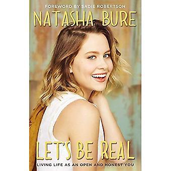 Let's Be Real: Vivre la vie comme un ouvert et honnête vous