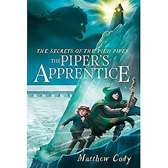 The Secrets of the Pied Piper 3: The Piper's Apprentice (Secrets of the Pied Piper)