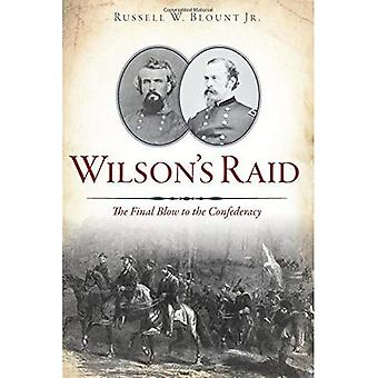 Wilson's Raid: The Final Blow to the Confederacy (Civil War)