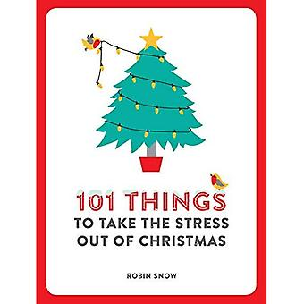 101 Things to Take the Stress Out of Christmas (101 Things)
