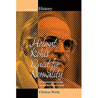 Quête Helmut Kohl de normalité: sa représentation de la Nation allemande et lui-même (Making Sense of History)