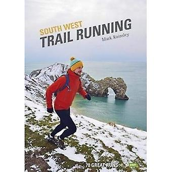 South West Trail Running: 70 Great Runs