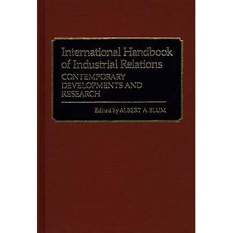 Manual internacional de desarrollos contemporáneos de relaciones industriales y de investigación de Blum & Albert A.