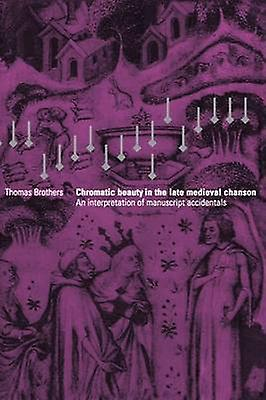 Chromatic Beauty in the Late Medieval Chanson by Brougehers & Thomas