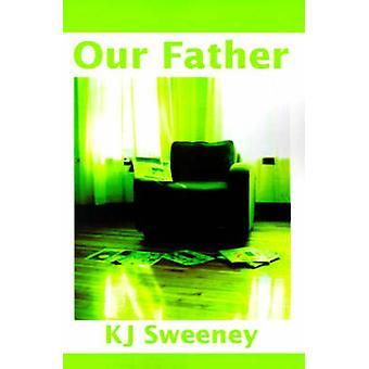 Vår far av Sweeney & Kevin J.