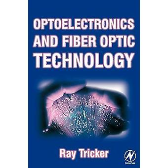 Optoelectronics and Fiber Optic Technology by Tricker & Ray