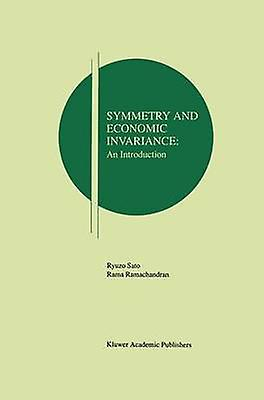 Symmetry and Economic Invariance An Introduction by Sato & Ryuzo
