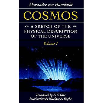 Cosmos A Sketch of the Physical Description of the Universe by Humboldt & Alexander Von