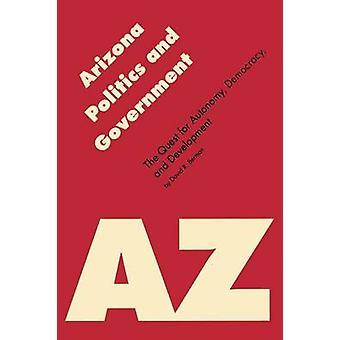 Arizona-Politik und Regierung das Streben nach Autonomie Demokratie und Entwicklung von Berman & David R.