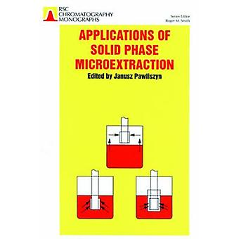 Applications of Solid Phase Microextraction by Pawliszyn & Janusz