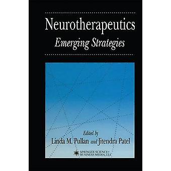Neurotherapeutics  Emerging Strategies by Pullan & Linda