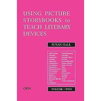 Usar imagens Storybooks ensinar dispositivos literários recomendado livros para crianças e adultos jovens por Hall & Susan