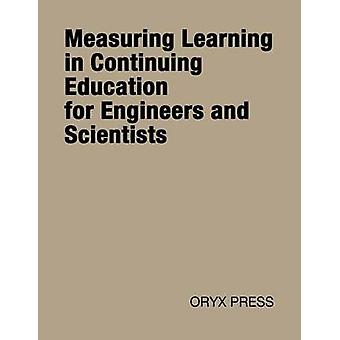 Measuring Learning in Continuing Education for Engineers and Scientists by Unknown