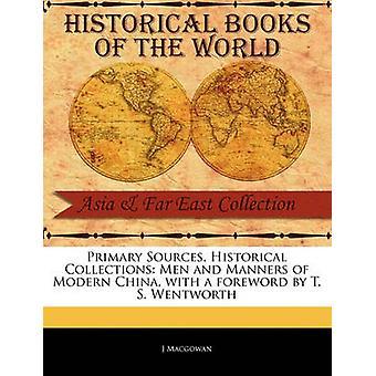 Principali fonti storiche collezioni uomo e maniere di Cina moderna con una prefazione di T. S. Wentworth di Macgowan & J