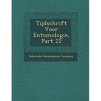 Tijdschrift Voor Entomologie Part 22 by Vereniging & Nederlandse Entomologische
