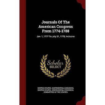 Zeitschriften des amerikanischen Kongresses vom 17741788 1. Januar 1777 bis 31. Juli 1778 inklusive USA. Kontinentalkongress