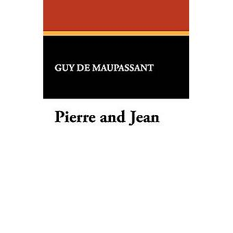 Pierre and Jean by Maupassant & Guy de