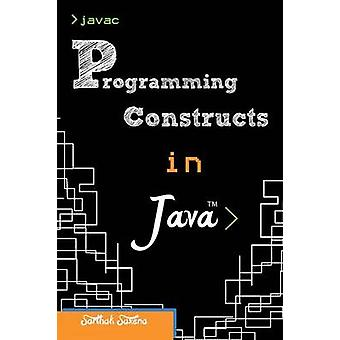 Programming Constructs in Java by Saxena & Sarthak