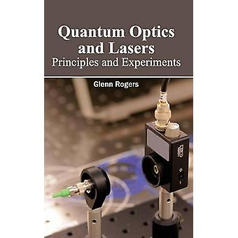 Quantum Optics and Lasers Principles and Experiments by Rogers & Glenn