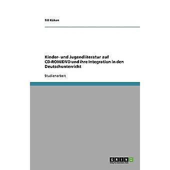 Kinder und Jugendliteratur auf CDROMDVD und ihre integración en den Deutschunterricht por Kken y hasta