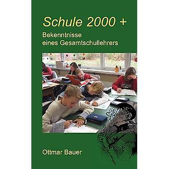 Schule 2000 plus by Bauer & Ottmar