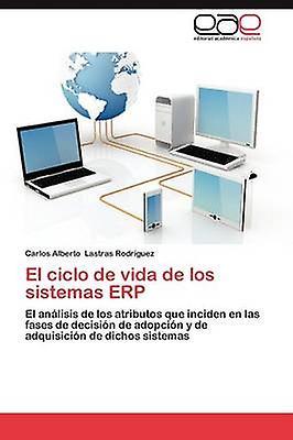 El Ciclo de Vida de Los Sistemas Erp by Lastras Rodr Guez & voiturelos Alberto