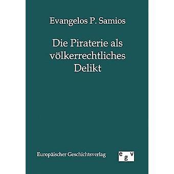 Die vlkerrechtliches als Piraterie Delikt por Samios y Evangelos P.