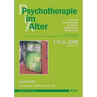 Psychotherapie im Alter Nr. 17 Spiritualitt herausgegeben von Bertram von der Stein by Burle & Peter