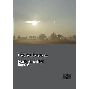 Nach Amerika by Gerstcker & Friedrich