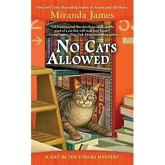 No Cats Allowed - A Cat in the Stacks Mystery by Miranda James - 97804