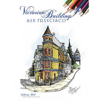 Victorian Buildings of San Francisco - A Coloring Book by Shirley Salz