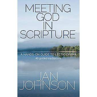 Meeting God in Scripture - A Hands-on Guide to Lectio Divina 40 Guided