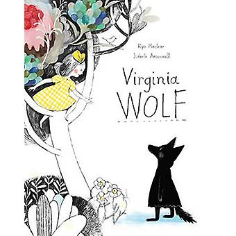 Virginia Wolf by Kyo Maclear - Isabelle Arsenault - 9781554536498 Book