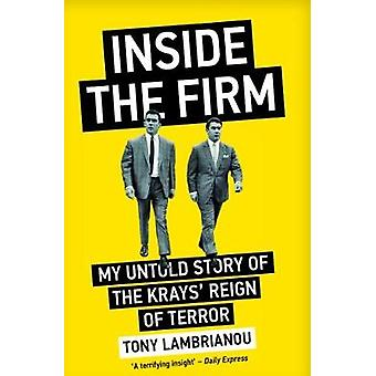 Inside The Firm - The Untold Story Of The Krays' Reign Of Terror by T
