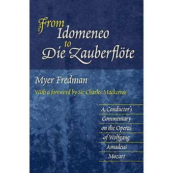 From Idomeneo to Die Zauberflote - A Conductor's Commentary on the Ope