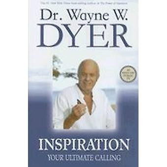 Inspiration: Your Ultimate Calling 9781401907211