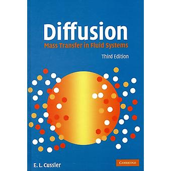 Diffusion: Mass Transfer in Fluid Systems (Cambridge Series in Chemical Engineering) (Hardcover) by Cussler E. L.
