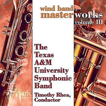 Texas en & M University symfonisk Band - vind Band mesterværker, Vol. 3 [CD] USA importerer