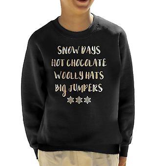Snow Days Hot Chocolate Wooly Hats Big Jumpers Christmas Kid's Sweatshirt