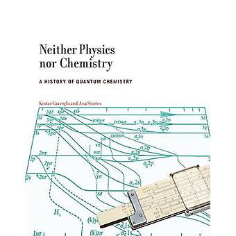Ni physique ni chimie - une histoire de la chimie quantique par Kost