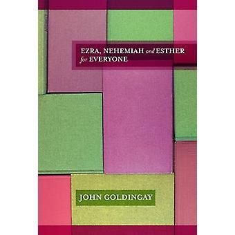 Esran - Nehemia ja Esther kaikille by John Goldingay - 978028106