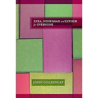 Ezra - Nehemiah and Esther for Everyone by John Goldingay - 978028106
