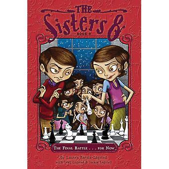 Les sœurs 8 livre 9 - la bataille finale... pour l'instant par Lauren Barat
