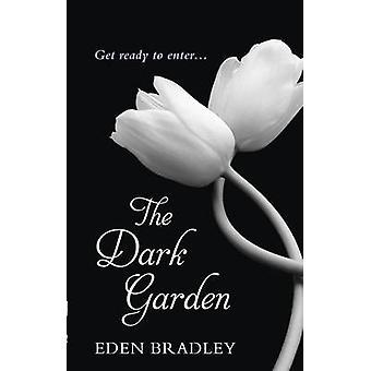 The Dark Garden by Eden Bradley - 9780753541296 Book